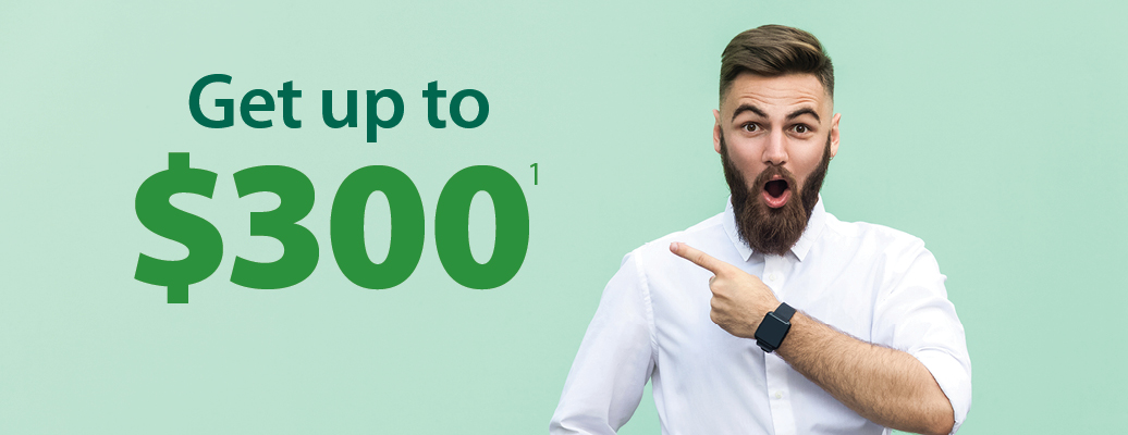 Get up to $300